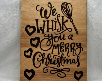 Wood Burned Whisk You a Merry Christmas Sign