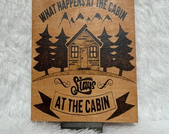 Wood Burned Stays at the Cabin Sign
