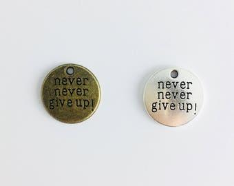 Memorial Charms 15PCS//Bulk Sale Silver NEVER NEVER GIVE UP Charm Pendant CC189