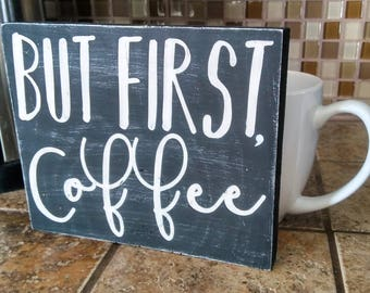 But first coffee wood sign, COFFEE WOOD SIGN, Mini wood sign, Coffee first sign