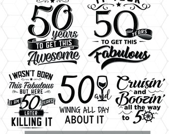 Funny 50th Birthday - 50 Years Svg - Birthday 50 PNG - Digital Download - Birthday Cricut - Craft Supplies - Cut File for Silhouette