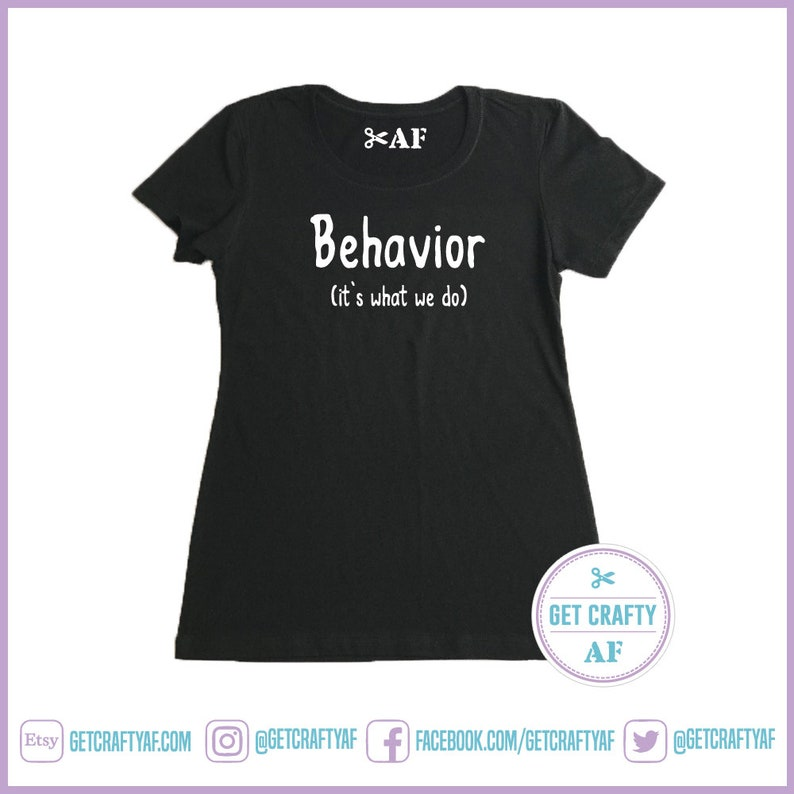 Behavior (It's What We Do) - Behavior Analyst - Crew Neck Tee