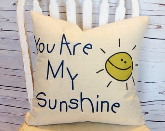 You are my sunshine  Duck Feather pillow insert and Cotton Linen Cover, 18×18, Free Shipping.