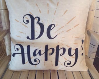 Be Happy pillow cover and Feather pillow insert and Cotton Linen Cover, 18×18, Free Shipping..