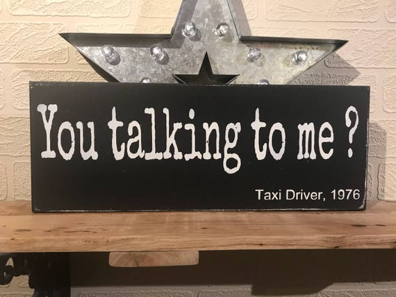 You Talking To Me Taxi Driver 1976 Movie Quote Wooden Etsy