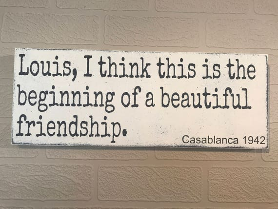 Louis I Think This Is The Beginning Of A Beautiful Friendship Etsy
