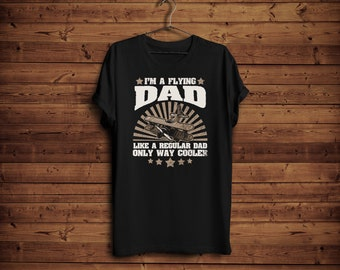 c194b6a5d3 Funny Pilot Dad Shirt/ Flying Dad T-Shirt/ Flying Dad Like Normal Dad Only  Cooler/ Plain Lover Gift Shirt/ Fathers Day Gift For Pilot