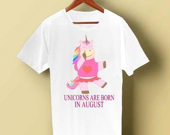 Unicorn Shirt August Unicorn Lover Gift Unicorn Shirt Funny Unicorn Birthday Shirt Unicorns are Born in August Birthday in August
