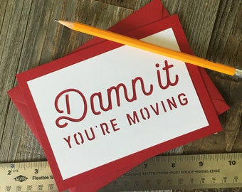 Damn It You're Moving, Moving Card, Funny Moving Card, Miss You Card, Farewell Card, Bon Voyage Card, Sorry to See You Go Card, Damn it Card