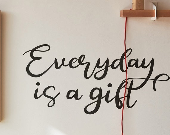 Digital Download Item - Everyday is a Gift - Motivational & Inspiring | Ready to cut decal / print [svg - pdf - dxf - png - jpg - pdf - ai]