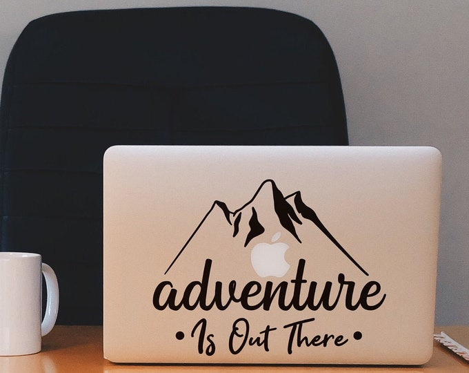 Adventure is out there - Motivational and Inspiring macbook decal, sticker, laptop decals, MAC, Mountains are calling, Nature, Refuse Resist