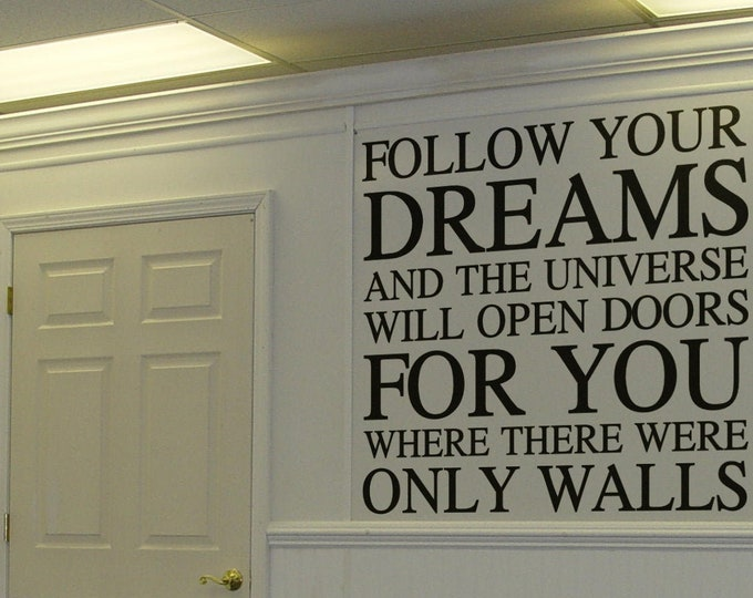 Follow your dreams and the universe will open doors for your where there were only walls - Typography Wall Decals for Home Decor, Lettering