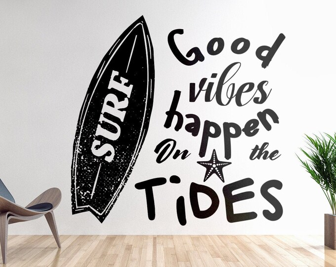 Good vibes happen on the tides, Decal / Sticker, Motivational Vinyl Poster collection for wall decor, Surf, Windsurf, Surfer, Surfers