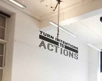 Turn intentions to actions ! Motivational Wall Decal Sticker, Motivational Vinyl decal collection, Inspiring, Home and Office decor