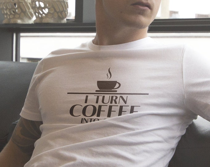 I Turn Coffee into code - Funny Tshirt with multiple variations for hardcore programmers / coders / computer slaves