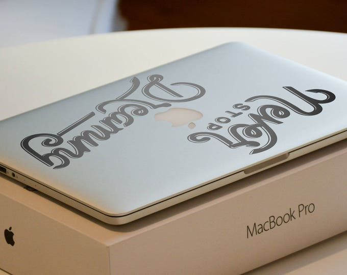 Never Stop Dreaming, Decal Sticker, mac, Typography, Macbook Sticker, Dream, pro, air, Follow your dreams, Macbook Decal Sticker