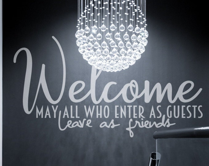 Welcome - may all who enter as guests, leave as friends - Blessing Wall decal / sticker, Inspiring decals and Stickers, Good Vibes, Welcome