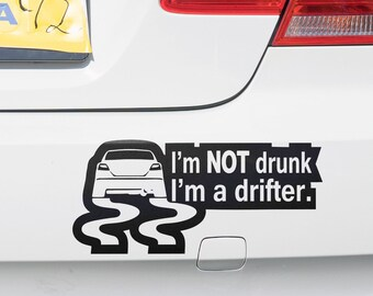 I am not drunk - I am a drifter - Vinyl Stickers for cars, JDM, DRIFT, Car Sticker, Decal, Tuning, Bumper, Funny car decals, EPIC