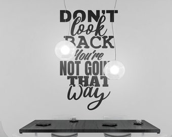 SVG | Dont look back you are not going that way // Vector Typography // Universally Compatible Cut Files // eps pdf psd dxf jpg png bmp