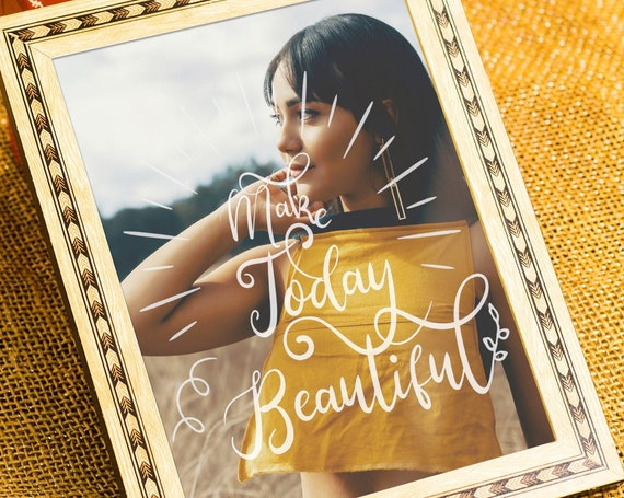 Make Today Beautiful - Ready for cut, print or engrave - Perfect for plotters, CNCs, Laser cutters - Instant Digital File Delivery - SVG