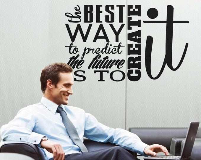 Motivational Poster - The best way to predict the future is to create it, Motivational Vinyl Decal / Sticker collection for wall decor