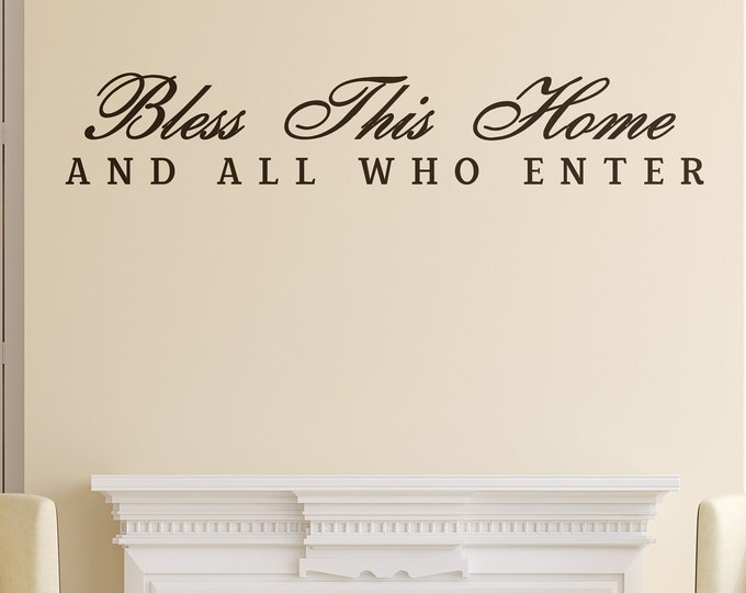 Bless this Home and all who Enter - Blessing Wall decal / sticker, Religious Inspiring decals and Stickers, Good Vibes