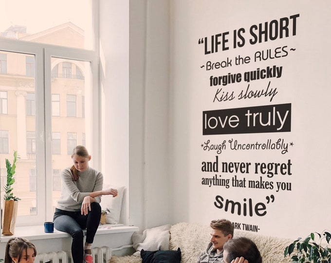 Life is short - Break the rules - Forgive quickly - Love truly - Typography Wall Decal, Home Decor, Interior Design, Inspiring, Motivational