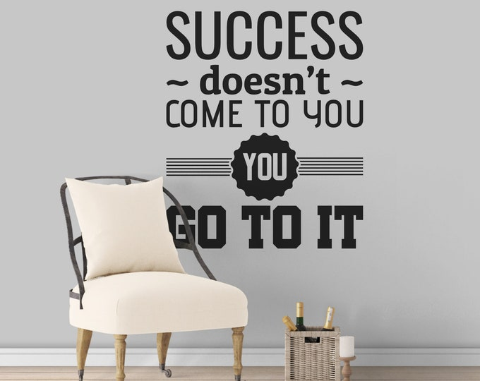 Success does not come to you - you go to it - Motivational wall decal, Office and Home decor, Interior design, Call to action, Marva Collins