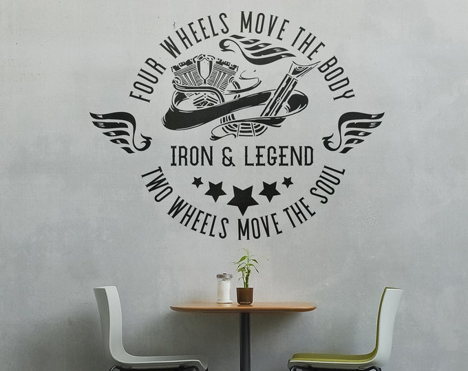 Four Wheels move the body, Two wheels move the soul - Iron and Legend, Die Cut Vinyl Sticker, Motorcycle Wall Decal Collection