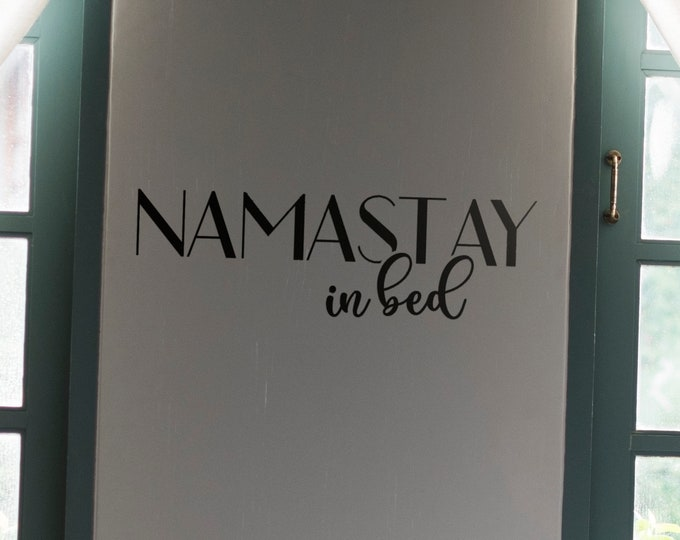 NamaSTAY in Bed - Bedroom decoration, Wall Sticker, Wall Decal, Wall Quote, Inspiring Decal collection
