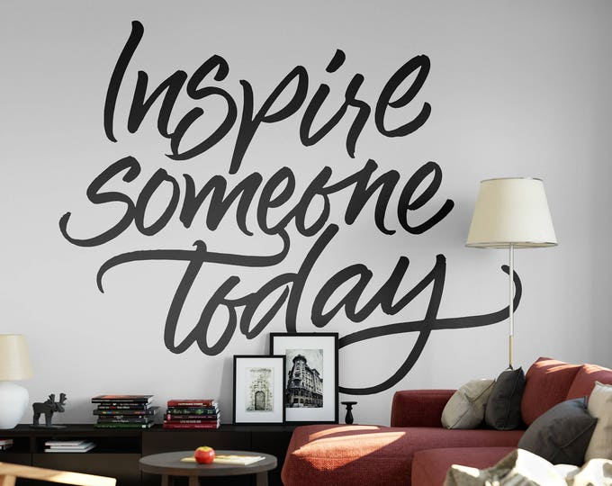 Featured listing image: Inspire Someone Today - Typography Wall Decals, Home Decor, Interior Design, Motivational Decal, Inspiring, Good Vibes, Great Feelings