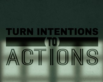 Turn intentions to actions - Motivational Wall Decal Sticker, Motivational Vinyl decal collection, Inspiring, Home and Office decor