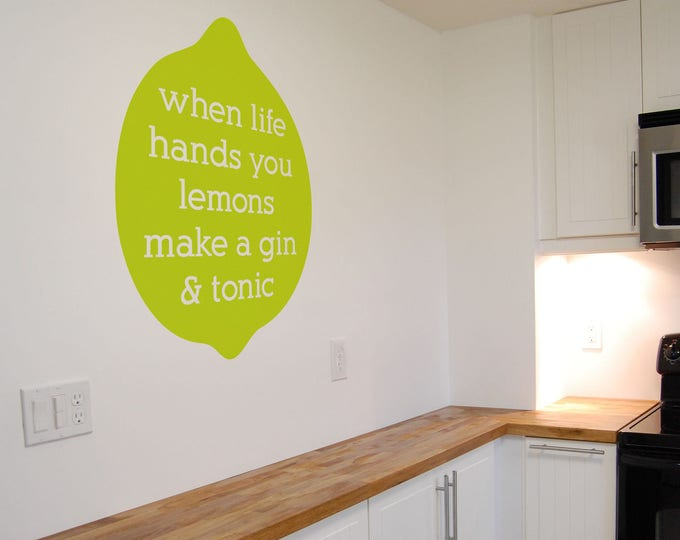 When life hands you lemons make a Gin and Tonic, Motivational Vinyl Decal collection for wall / window decor, Inspiring decal, Limes