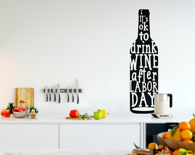 Wall Decal - Its ok to drink white after labor day - Easy, Simple, Funny and Adorable vintage style | Kitchen Decor Collection