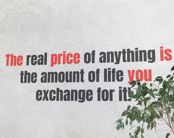 SVG | The real price of anything is the amount of life you exchange for it The price is YOU // Vector // Cut Files