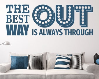 The best way out is always through - Motivational and Inspiring Typography Wall decal, Interior Design, Vinyl, Sticker, Tattoo, Decor, Quote