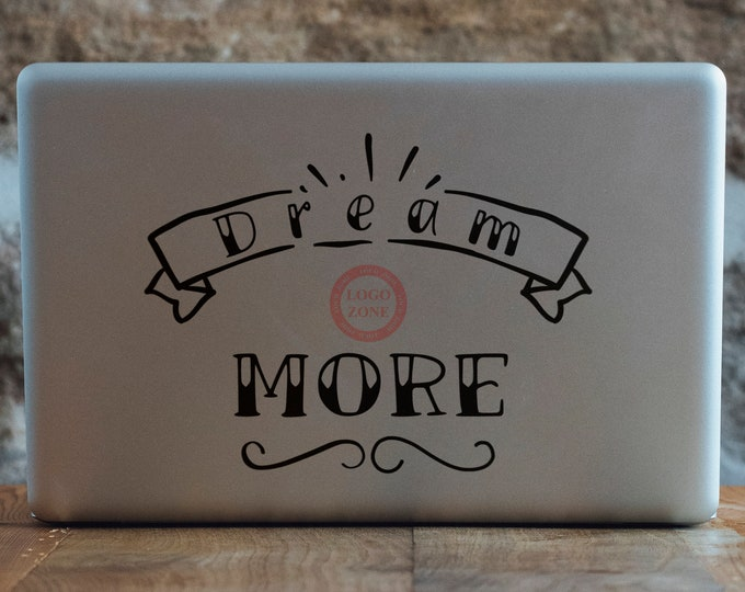 Dream More Decal Sticker, Inspiring Motivational Laptop Decals, Lettering Words Dreaming Dream Land - FREE SHIPPING
