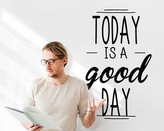 Today is a good day - Typography Wall Decal - Decals for Home Decor, Lettering, Motivational and Inspiring wall decals, Quote