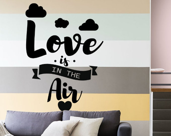 Love is in the Air - Inspiring wall decal, Quote Citation Lettering Wall Sticker, For Home or Office Decor
