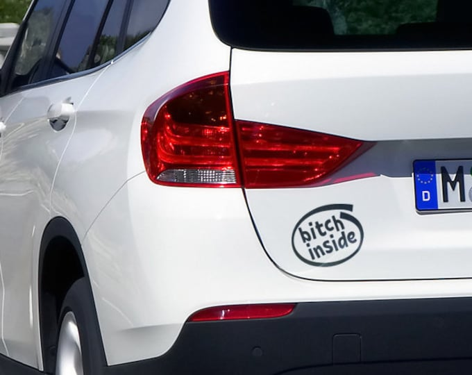 Bitch Inside - Decal - Car Sticker | Decals for cars | Funny bumper decal | Fun Humorous | Prank or Joke decal for friend's car