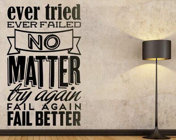 Doesnt matter if you failed, try again.. fail better! Motivational Wall Decal Sticker, Motivational Vinyl decal collection, Inspiring