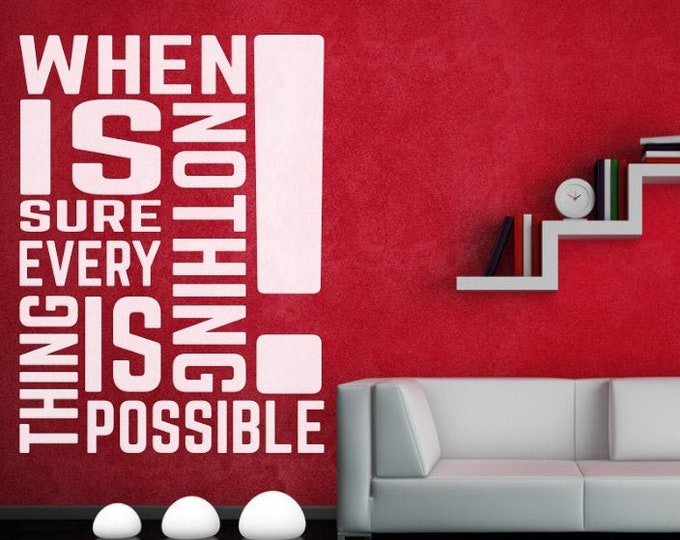 When nothing is sure everything is possible - Digital Item - Ready 2 cut decal or print [svg - pdf - dxf - png - jpg - ai - eps - plt - dwg]
