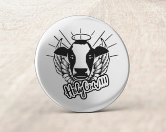 Holy Cow ! - 32mm Badge, Several options - Handmade in durable materials with professional finish - Funny, Fun, Cool, Epic, Brutal, Fun Gift