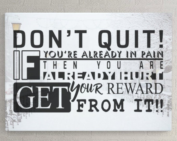 Dont Quit - Get your Reward - Ready for cut, print or engrave - Perfect for plotters, CNCs, Laser cutters - Digital File Delivery - SVG