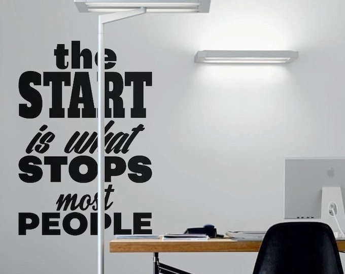 Wall Decal - The Start is what Stops most people, Sticker, Motivational, Poster, Quote Decal, Gift, Motivational Decals, Wall Decor