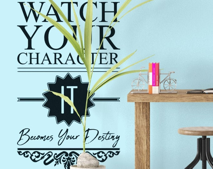 Typography Wall Decals, Home Decor, Watch your character it becomes your destiny, Thoughts, Words, Actions, Habits