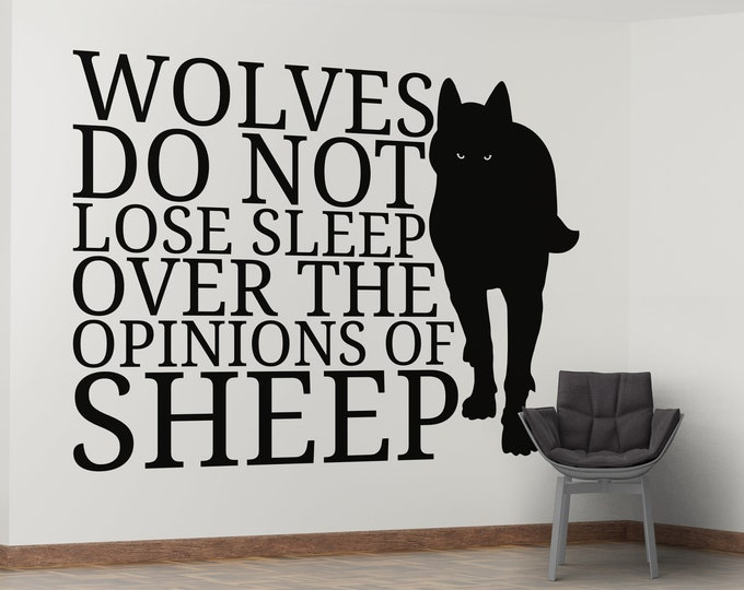 Wolves do not lose sleep over the opinions of Sheep - Wall Decal, Wolf, Motivational Wall Decals, Fight for your goals, Wolves, Typography