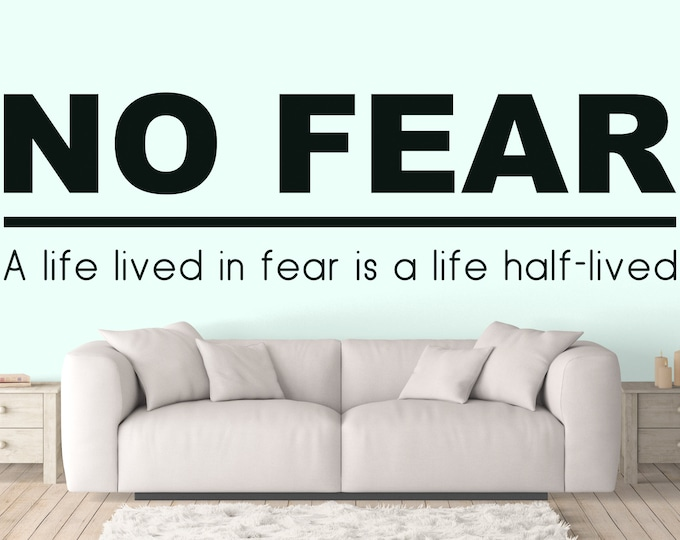 Motivational Vinyl Decal - NO FEAR - A life lived in fear is a life half-lived -  Mural, wall decal, Decor, Inspiring, Quote, Typography