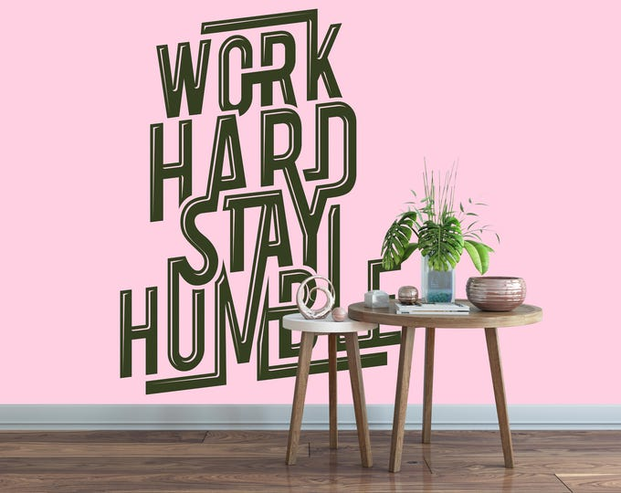 Work Hard - Stay Humble - Inspiring wall decal / sticker quote, Motivational Vinyl Poster collection for wall decor, Honesty, Arrogance