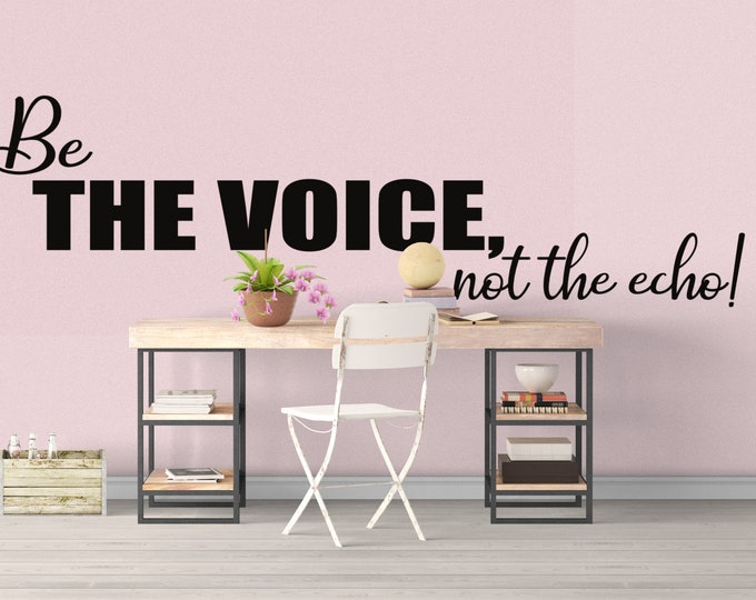 Be the voice not the echo - Motivational Vinyl Wall Decal for Office and Home Improvement, Albert Einstein quote